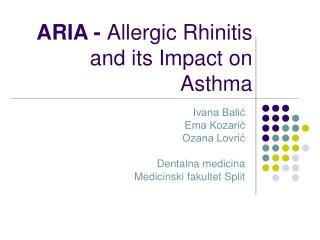 ARIA -  Allergic Rhinitis and its Impact on Asthma
