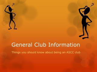 General Club Information