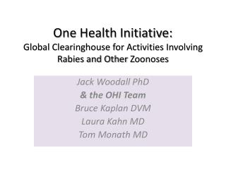 One Health Initiative: Global Clearinghouse for Activities Involving Rabies and Other  Zoonoses