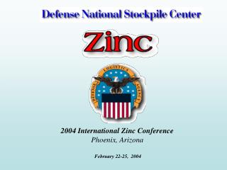 2004 International Zinc Conference Phoenix, Arizona  February 22-25,  2004