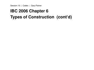 IBC 2006 Chapter 6 Types of Construction  (cont'd)
