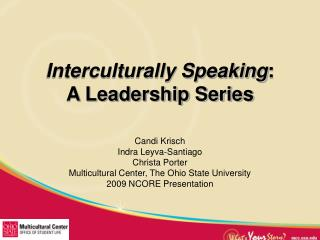 Interculturally Speaking : A Leadership Series