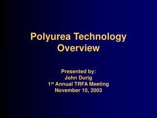 Polyurea Technology Overview