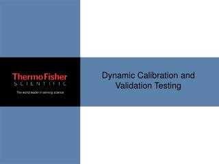 Dynamic Calibration and Validation Testing