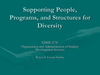 Supporting People, Programs, and Structures for Diversity