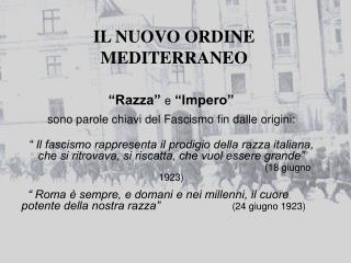 """""""Razza""""  e  """"Impero"""" sono parole chiavi del Fascismo fin dalle origini:"""