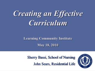 Sherry Bassi, School of Nursing John Sears, Residential Life