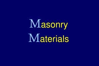 M asonry M aterials