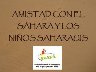 AMISTAD CON EL SÁHARA Y LOS NIÑOS SAHARAUIS