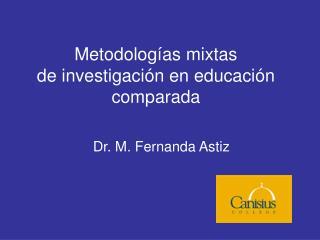 Metodolog�as mixtas de investigaci�n en educaci�n comparada