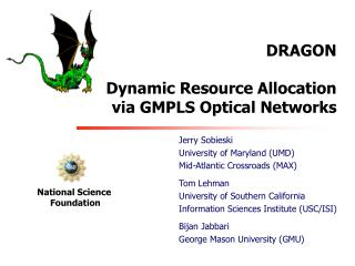 DRAGON Dynamic Resource Allocation via GMPLS Optical Networks
