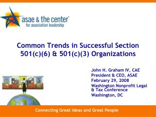 Common Trends in Successful Section 501(c)(6) & 501(c)(3) Organizations