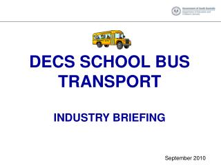 DECS SCHOOL BUS TRANSPORT  INDUSTRY BRIEFING