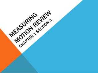 Measuring Motion Review Chapter 1 Section 1
