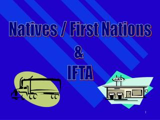 Natives / First Nations &  IFTA