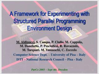 A Framework for Experimenting with Structured Parallel Programming Environment Design
