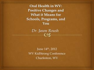 June 14 th , 2012 WV  KidStrong  Conference Charleston, WV