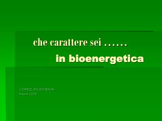 che carattere sei …… in bioenergetica