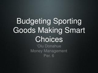 Budgeting Sporting Goods Making Smart Choices