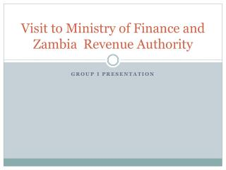 Visit to Ministry of Finance and Zambia  Revenue Authority