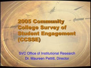 2005 Community College Survey of Student Engagement (CCSSE )