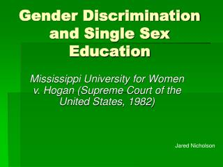 Gender Discrimination and Single Sex Education