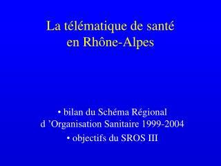 La télématique de santé  en Rhône-Alpes