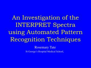An Investigation of the INTERPRET Spectra using Automated Pattern Recognition Techniques