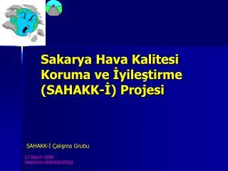 Sakarya Hava Kalitesi Koruma ve  İyileştirme (SAHAKK-İ) Projesi