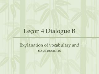 Leçon 4 Dialogue B