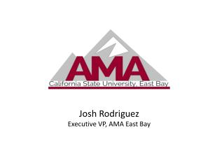 Josh Rodriguez Executive VP, AMA East Bay