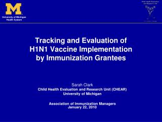 Tracking and Evaluation of  H1N1 Vaccine Implementation  by Immunization Grantees