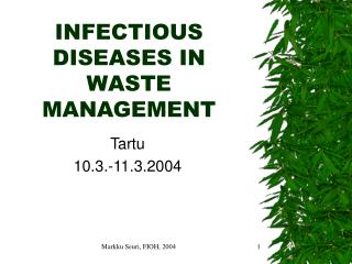 INFECTIOUS DISEASES IN WASTE MANAGEMENT