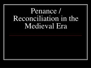 Penance / Reconciliation in the Medieval Era