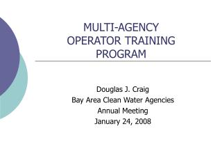 MULTI-AGENCY OPERATOR TRAINING  PROGRAM