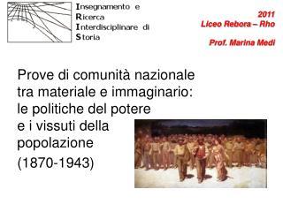2011   Liceo Rebora � Rho Prof. Marina Medi