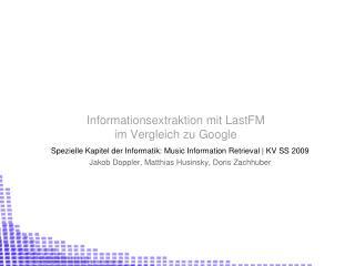 Informationsextraktion mit LastFM  im Vergleich zu Google
