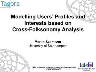 Modelling Users' Profiles and  Interests based on  Cross-Folksonomy Analysis