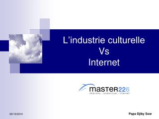 L'industrie culturelle  Vs  Internet