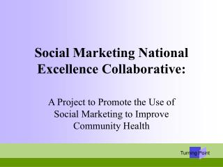 Social Marketing National Excellence Collaborative: