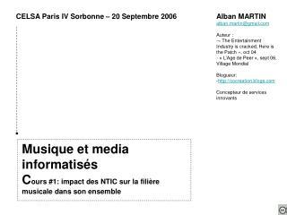 Musique et media informatisés C ours #1: impact des NTIC sur la filière musicale dans son ensemble