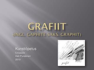 GRAFIIT ( ingl .  gaphite saks .  Graphit )