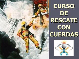 CURSO DE RESCATE CON CUERDAS