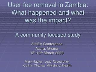 User fee removal in Zambia: What happened and what was the impact? A community focused study