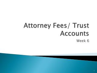 Attorney Fees/ Trust Accounts
