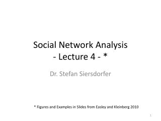Social Network Analysis - Lecture 4 - *