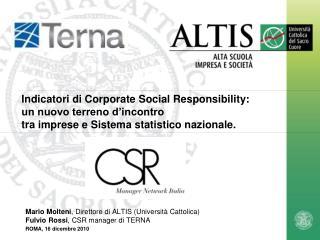 Indicatori di Corporate Social Responsibility: un nuovo terreno d incontro tra imprese e Sistema statistico nazionale.