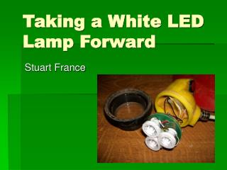 Taking a White LED Lamp Forward