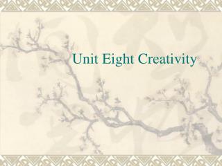 Unit Eight Creativity