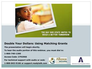 Double Your Dollars: Using Matching Grants The presentation will begin shortly.